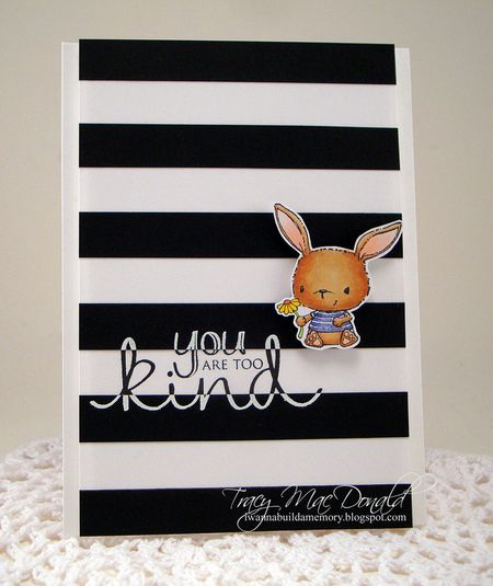 Tracy MacDonald - Chloe You Are Too Kind Card